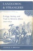 BROOKS George E. - Landlords and Strangers. Ecology, Society and trade in Western Africa, 1000-1630