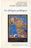 COULON Christian, MARTIN Denis-Constant (sous la direction de) - Les Afriques politiques