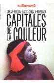 AUTREMENT Hors Série n° 9 - Capitales de la couleur. Dakar - Abidjan - Lagos - Douala - Kinshasa