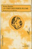 RANDAU Robert, RIESZ Janos (présentation de) - Le chef des porte-plume. Roman de la vie coloniale