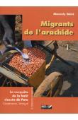 SIDIBE Mamady - Migrants de l'arachide. La conquête de la forêt classée de Pata. Casamance, Sénégal