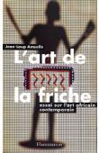 AMSELLE Jean-Loup - L'art de la friche: Essai sur l'art africain contemporain