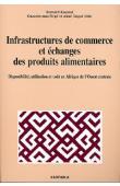 KOUASSI Bernard, SIRPE Gnanderman, GOGUE Aimé - Infrastructures de commerce et échanges de produits alimentaires. Disponibilité, utilisation et coût en Afrique de l'Ouest centrale