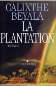 BEYALA Calixthe - La plantation. Roman