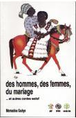 GUEYE Mamadou (contes transcrits et traduits par) - Des hommes, des femmes, du mariage…. Et autres contes wolof