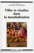 OSMONT Annik, GOLDBLUM Charles (sous la direction de) - Villes et citadins dans la mondialisation