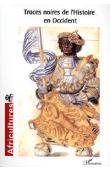 Africultures 64, CHALAYE Sylvie (Dossier coordonné par) - Traces noires de l'histoire en Occident