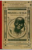 SONOLET Louis, PERES A - Moussa et Gi-Gla. Histoire de deux petits noirs. Livre de lecture courante. Cours complet d'enseignement à l'usage des Ecoles de l'Afrique Occidentale Française