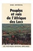 MWOROHA Emile - Peuples et rois de l'Afrique des lacs