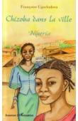 UGOCHUKWU Françoise - Chizoba dans la ville. Nigeria