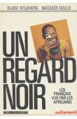 N'DJEHOYA Blaise, DIALLO MASSAER - Un regard noir. Les Français vus par les Africains