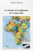 TSHIBASU MFUADI - Le calvaire d'un diplomate du Congo-Zaïre