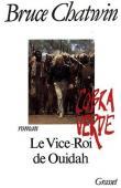 CHATWIN Bruce - Le vice-Roi de Ouidah