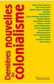 Collectif - Dernières nouvelles du Colonialisme