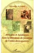 LASSUS Alexandra de - Africains et Asiatiques dans la littérature de jeunesse de l'entre-deux guerres