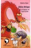 GAYE Adama - Chine-Afrique: Le dragon et l'autruche