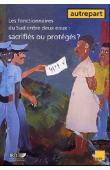 AUTREPART - 20 - Les fonctionnaires du Sud entre deux eaux: sacrifiés ou protégés ?