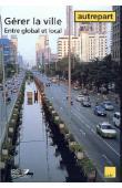 AUTREPART - 21 - Gérer la ville. Entre global et local