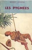 SEVESTRE Norbert - Les pygmées (édition 1939)