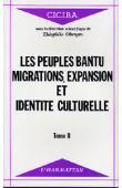 OBENGA Théophile (sous la direction scientifique de) -Les peuples Bantu: migrations, expansion et identité culturelle. Actes du Colloque International - Libreville 1 au 6 avril 1985 - Tome 2