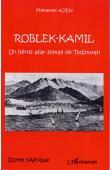 ADEN Mohamed - Roblek-Kamil. Un héros afar somali de Tadjourah