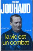 JOUHAUD Edmond - La vie est un combat. Souvenirs (1924-1944)