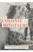 PELISSIER René - La colonie du Minotaure. Nationalismes et révoltes en Angola (1926 - 1961)