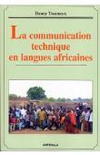 TOURNEUX Henry - La communication technique en langues africaines