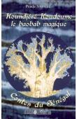 SOUMARE Penda - Koundjere Koudoume. Le Baobab magique. Contes du Sénégal