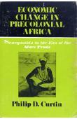 CURTIN Philip D. - Economic Change in Precolonial Africa. Senegambia in the Era of Slave Trade