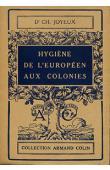 JOYEUX Charles, (docteur) - Hygiène de l'européen aux colonies. 2 eme édition