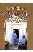 NANTET Bernard - Le guide de la Mauritanie. Sur les traces des nomades