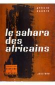 GAUDIO Attilio - Le Sahara des Africains