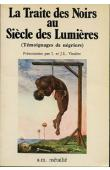 VISSIERE Isabelle et Jean-Louis (Textes présentés par) - La traite des noirs au siècle des lumières (Témoignages de négriers)