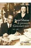 ONANA Charles - René Maran. Le premier Goncourt noir (1887-1960)