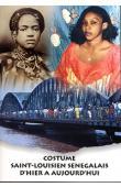 NIANG SIGA Fatou - Costume Saint-Louisien sénégalais d'hier à aujourd'hui