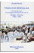 MASSE Daniel - Tirailleur Sénégalais. Journal de route d'un Sergent d'Infanterie de marine. Sénégal - Dahomey (1892-1893)