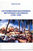 DAVOINE Robert - Les formations sahariennes motorisées coloniales (1939-1965)