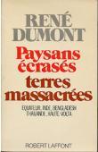 DUMONT René - Paysans écrasés, terres massacrées. Equateur, Inde, Bengladesh, Thailande, Haute-Volta