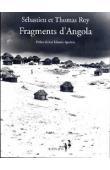 ROY Sébastien, ROY Thomas - Fragments d'Angola