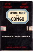 TOURNAIRE Hélène, BOUTEAUD Robert - Le livre noir du Congo (Congo / Katanga / Angola)