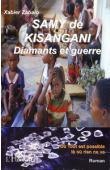 ZABALO Xavier - Samy de Kisangani, diamants et guerre. Ou tout est possible là où  rien ne va