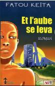 KEITA Fatou - Et l'aube se leva