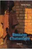 FAURE Annie - Blessures d'humanitaire