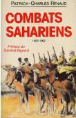 RENAUD Patrick-Charles - Combats sahariens. 1955-1962