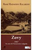 RADAODY-RALAROSY René - Zovy. 1947: Au cœur de l'insurrection malgache