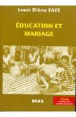 FAYE Louis Diène - Education et mariage. Le monde seereer. Tradition orale