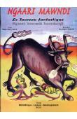 Ngaari Mawndi le taureau fantastique / Ngaari keewndi kaawissaji
