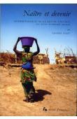 RAZY Elodie - Naître et devenir. Anthropologie de la petite enfance en pays soninké (Mali)
