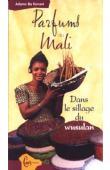 BA KONARE Adame - Parfums du Mali. Dans le sillage du wusulan